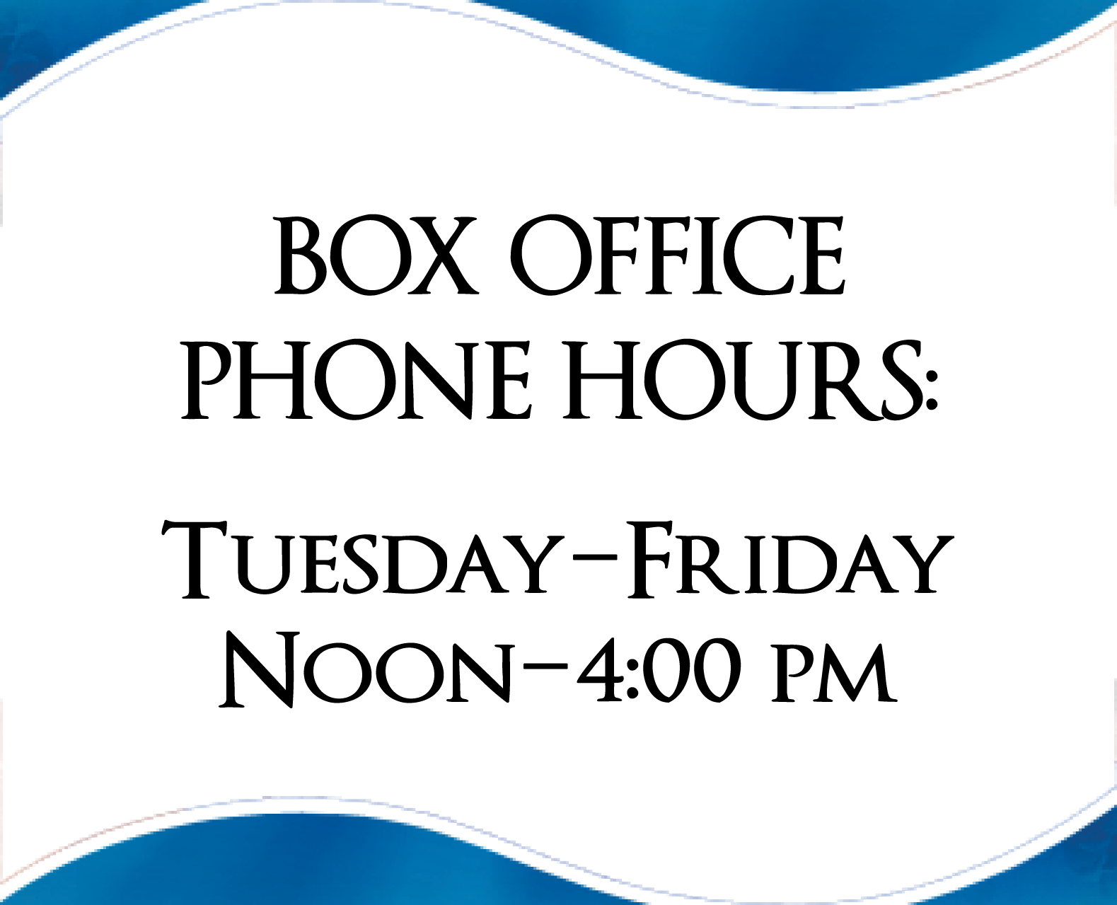 Box Office Phone Hours