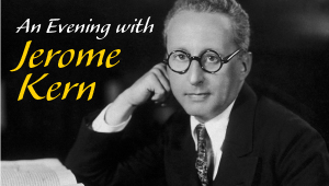 An Evening with Jerome Kern